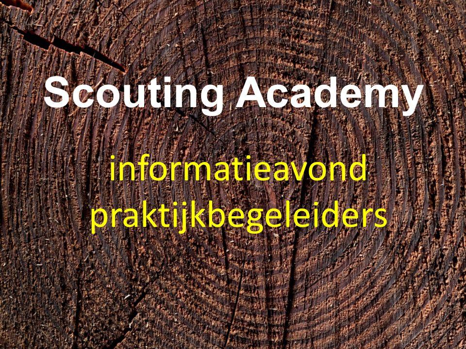 Hartelijk welkom Scouting Academy in het kort Functie Praktijkbegeleider (PB) Functie praktijkcoach (PC) Kwalificatietraject Tools voor praktijkbegeleiders 2