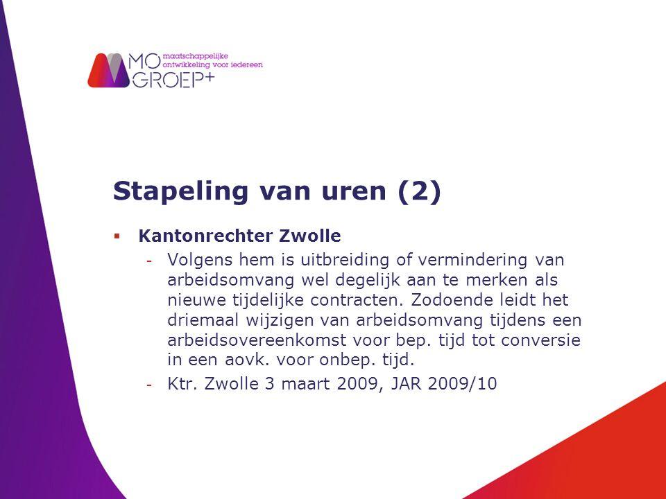 Stapeling van uren (2)  Kantonrechter Zwolle - Volgens hem is uitbreiding of vermindering van arbeidsomvang wel degelijk aan te merken als nieuwe tij