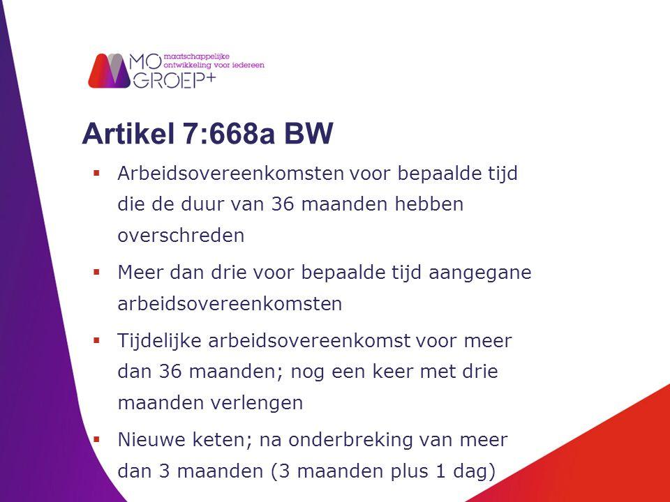 Artikel 7:668a BW  Arbeidsovereenkomsten voor bepaalde tijd die de duur van 36 maanden hebben overschreden  Meer dan drie voor bepaalde tijd aangega