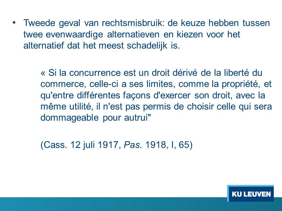 Tweede geval van rechtsmisbruik: de keuze hebben tussen twee evenwaardige alternatieven en kiezen voor het alternatief dat het meest schadelijk is.