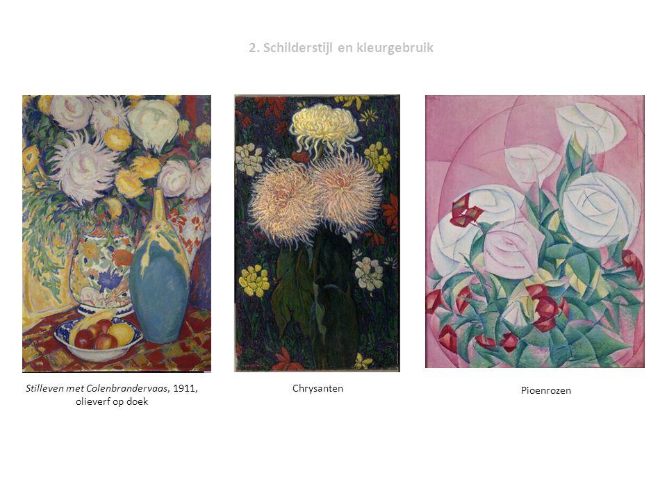 2. Schilderstijl en kleurgebruik Chrysanten Pioenrozen Stilleven met Colenbrandervaas, 1911, olieverf op doek
