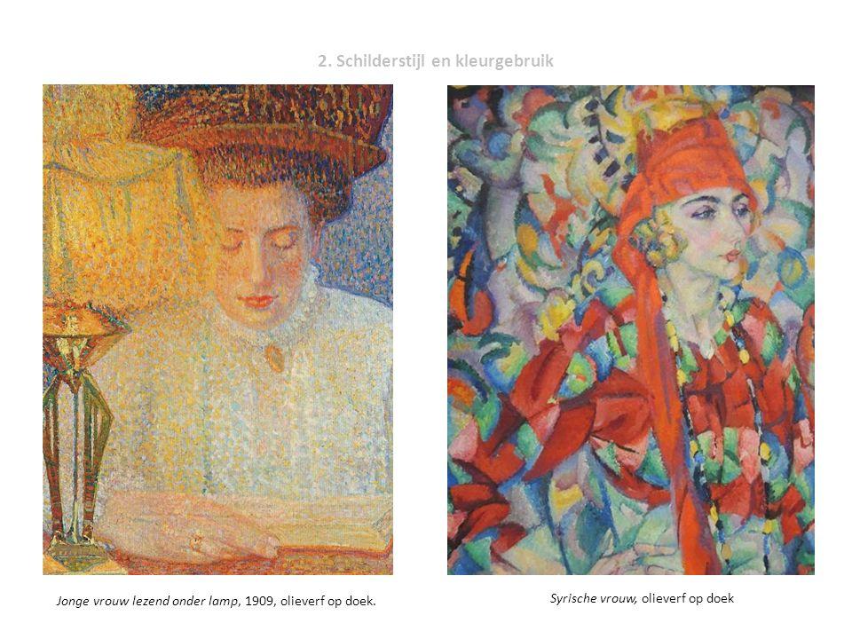 2. Schilderstijl en kleurgebruik Syrische vrouw, olieverf op doek Jonge vrouw lezend onder lamp, 1909, olieverf op doek.