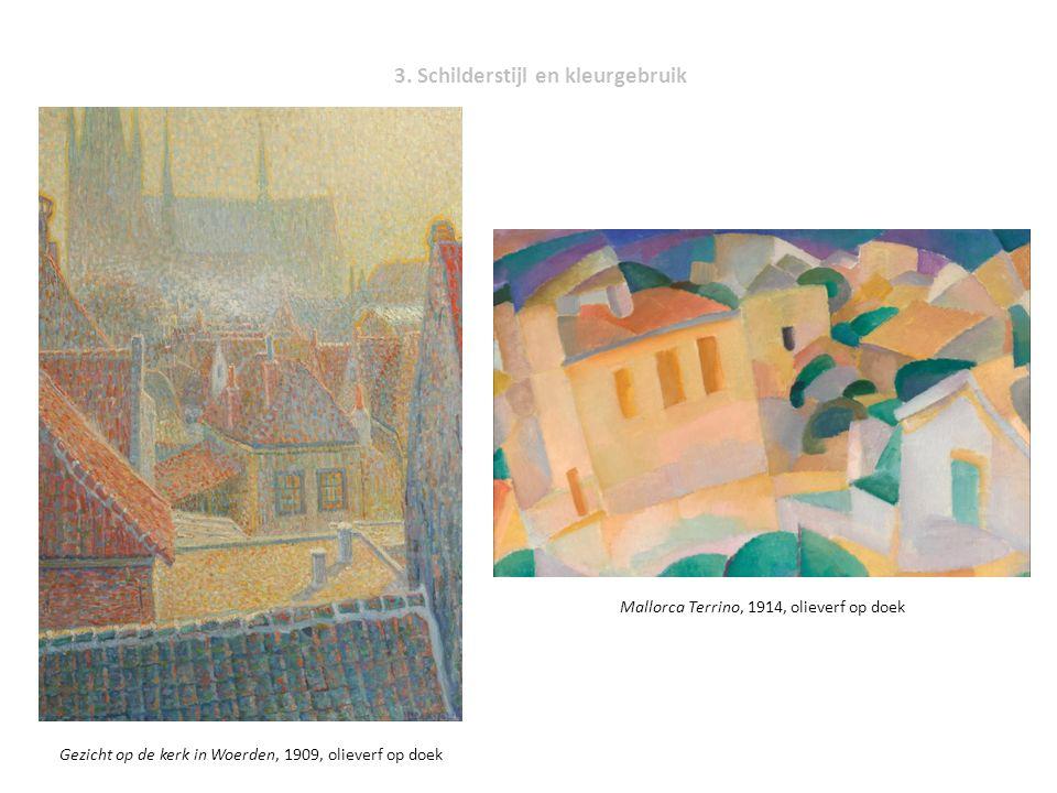 3. Schilderstijl en kleurgebruik Gezicht op de kerk in Woerden, 1909, olieverf op doek Mallorca Terrino, 1914, olieverf op doek