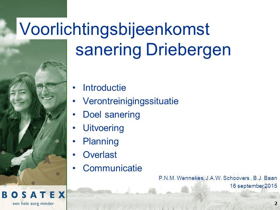 Voorlichtingsbijeenkomst sanering Driebergen Introductie Verontreinigingssituatie Doel sanering Uitvoering Planning Overlast Communicatie P.N.M.