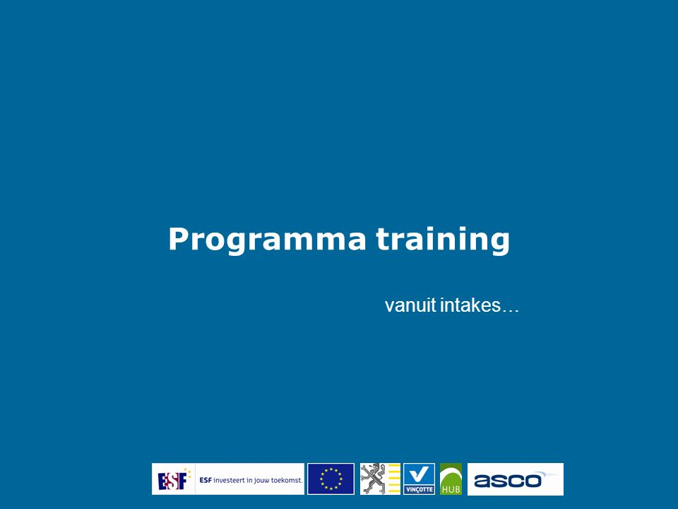 Programma training vanuit intakes…