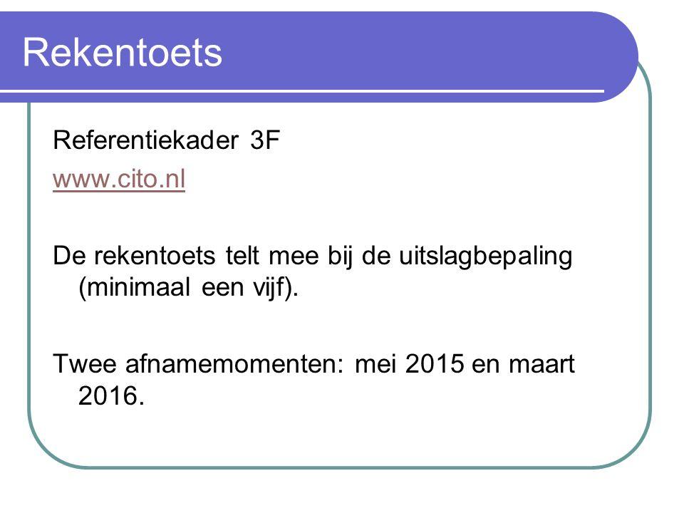 Rekentoets Referentiekader 3F www.cito.nl De rekentoets telt mee bij de uitslagbepaling (minimaal een vijf).