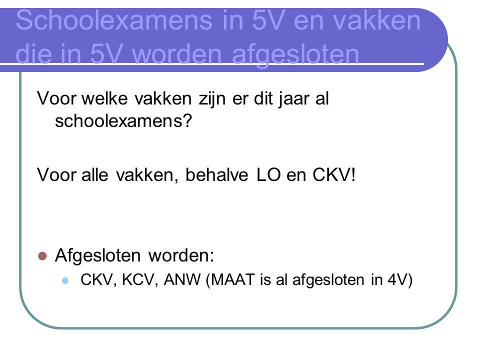 Schoolexamens in 5V en vakken die in 5V worden afgesloten Voor welke vakken zijn er dit jaar al schoolexamens.