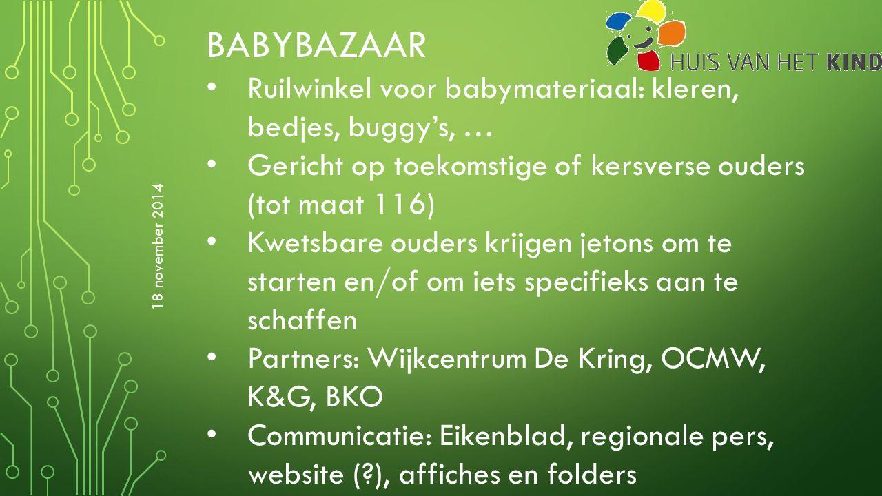 BABYBAZAAR Ruilwinkel voor babymateriaal: kleren, bedjes, buggy's, … Gericht op toekomstige of kersverse ouders (tot maat 116) Kwetsbare ouders krijge