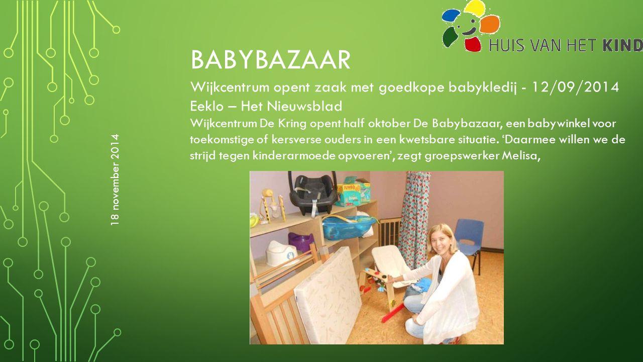 BABYBAZAAR Wijkcentrum opent zaak met goedkope babykledij - 12/09/2014 Eeklo – Het Nieuwsblad Wijkcentrum De Kring opent half oktober De Babybazaar, e