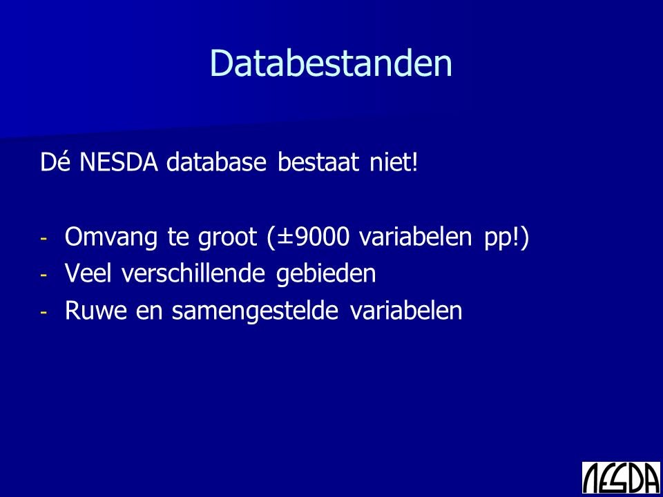 Databestanden Dé NESDA database bestaat niet.