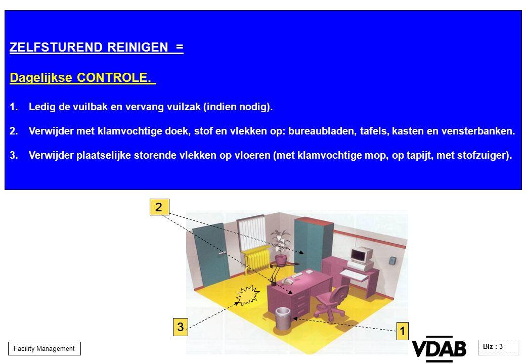 Facility Management Blz : 3 ZELFSTUREND REINIGEN = Dagelijkse CONTROLE.