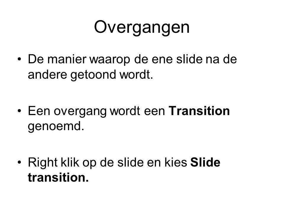 Overgangen De manier waarop de ene slide na de andere getoond wordt.
