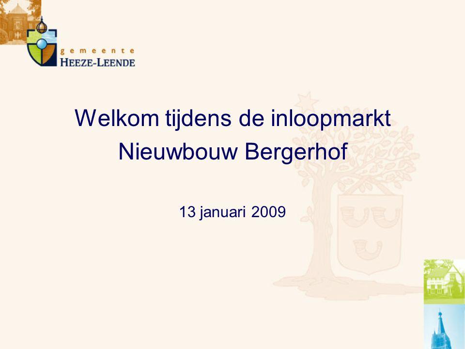 Welkom tijdens de inloopmarkt Nieuwbouw Bergerhof 13 januari 2009