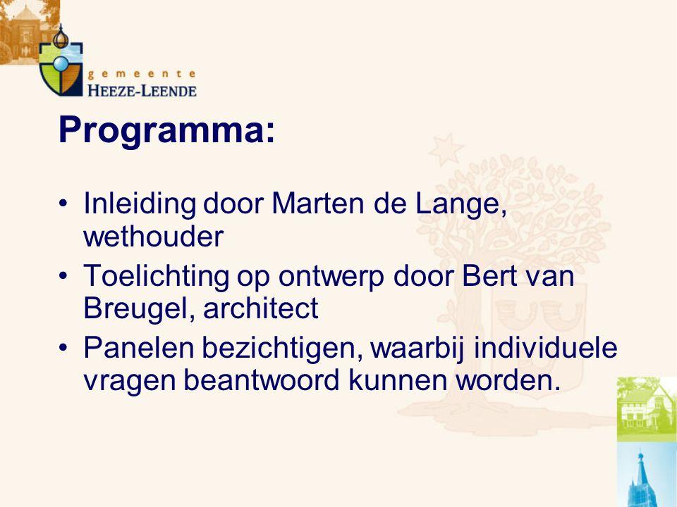 Programma: Inleiding door Marten de Lange, wethouder Toelichting op ontwerp door Bert van Breugel, architect Panelen bezichtigen, waarbij individuele vragen beantwoord kunnen worden.