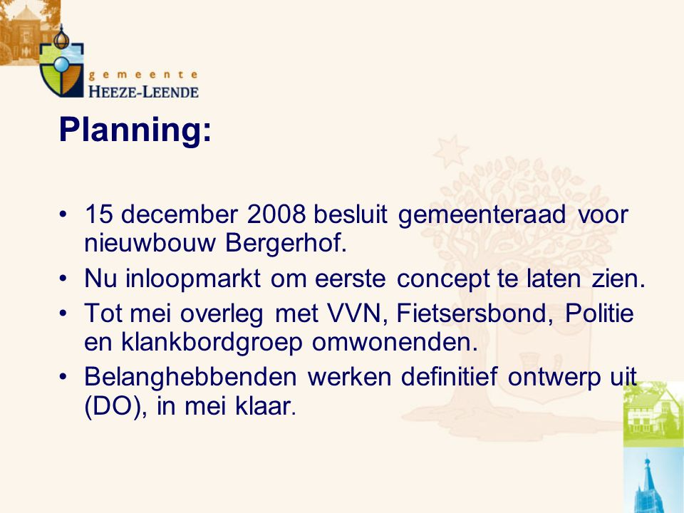 Planning: 15 december 2008 besluit gemeenteraad voor nieuwbouw Bergerhof.