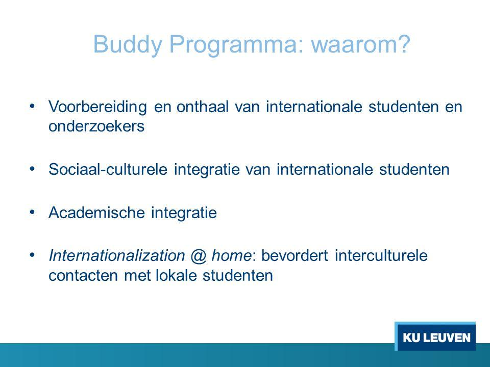 Opzetten van een buddy programma Te nemen beslissingen: * Buddy = vrijwillig/ tegen vergoeding/ credits.