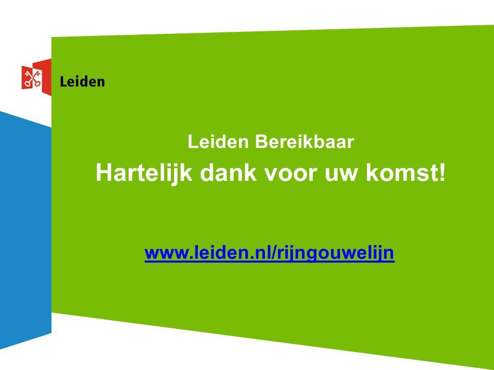 Leiden Bereikbaar Hartelijk dank voor uw komst! www.leiden.nl/rijngouwelijn