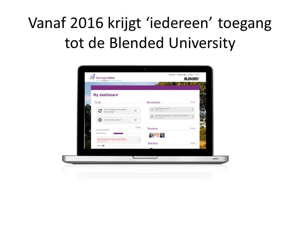 Vanaf 2016 krijgt 'iedereen' toegang tot de Blended University