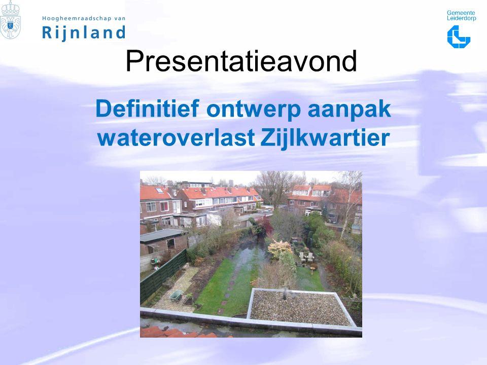 Presentatieavond Definitief ontwerp aanpak wateroverlast Zijlkwartier