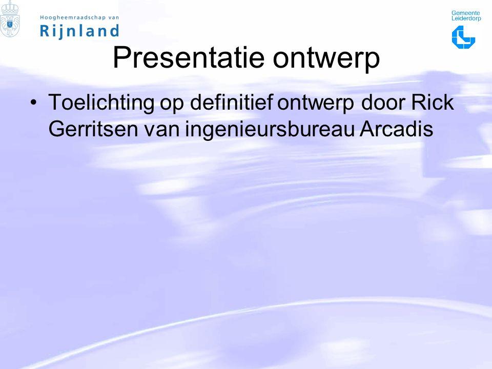 Presentatie ontwerp Toelichting op definitief ontwerp door Rick Gerritsen van ingenieursbureau Arcadis