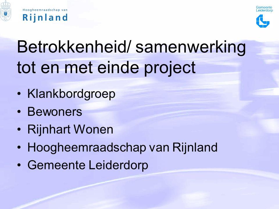Betrokkenheid/ samenwerking tot en met einde project Klankbordgroep Bewoners Rijnhart Wonen Hoogheemraadschap van Rijnland Gemeente Leiderdorp