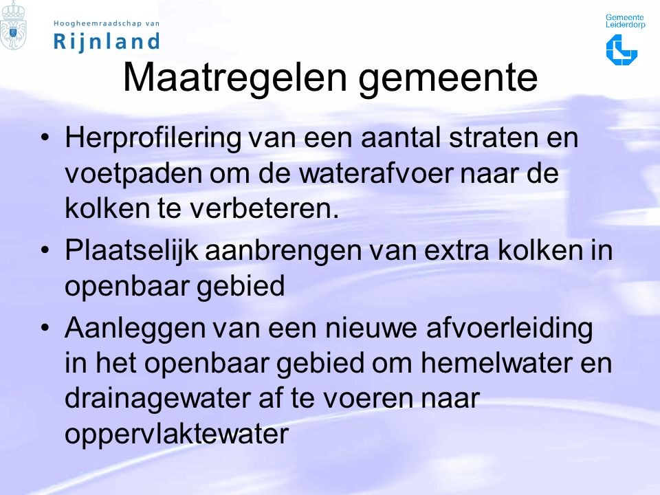 Maatregelen gemeente Herprofilering van een aantal straten en voetpaden om de waterafvoer naar de kolken te verbeteren.