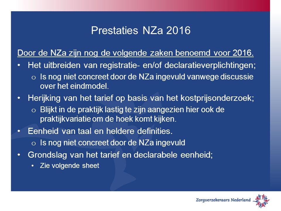 Prestaties NZa 2016 Door de NZa zijn nog de volgende zaken benoemd voor 2016.