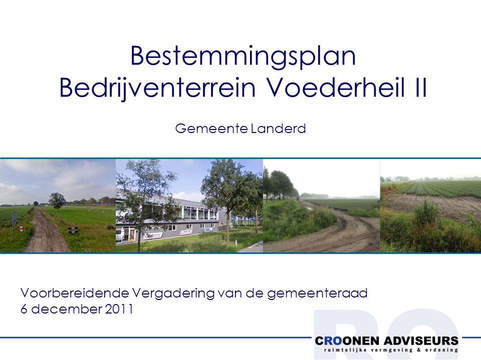 Bestemmingsplan Bedrijventerrein Voederheil II Gemeente Landerd Voorbereidende Vergadering van de gemeenteraad 6 december 2011
