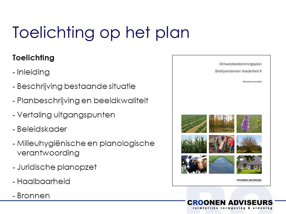 Toelichting op het plan Toelichting - Inleiding - Beschrijving bestaande situatie - Planbeschrijving en beeldkwaliteit - Vertaling uitgangspunten - Beleidskader - Milieuhygiënische en planologische verantwoording - Juridische planopzet - Haalbaarheid - Bronnen