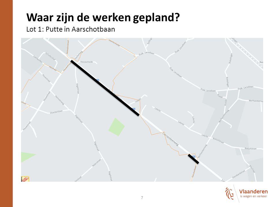 Waar zijn de werken gepland Lot 1: Putte in Aarschotbaan 7
