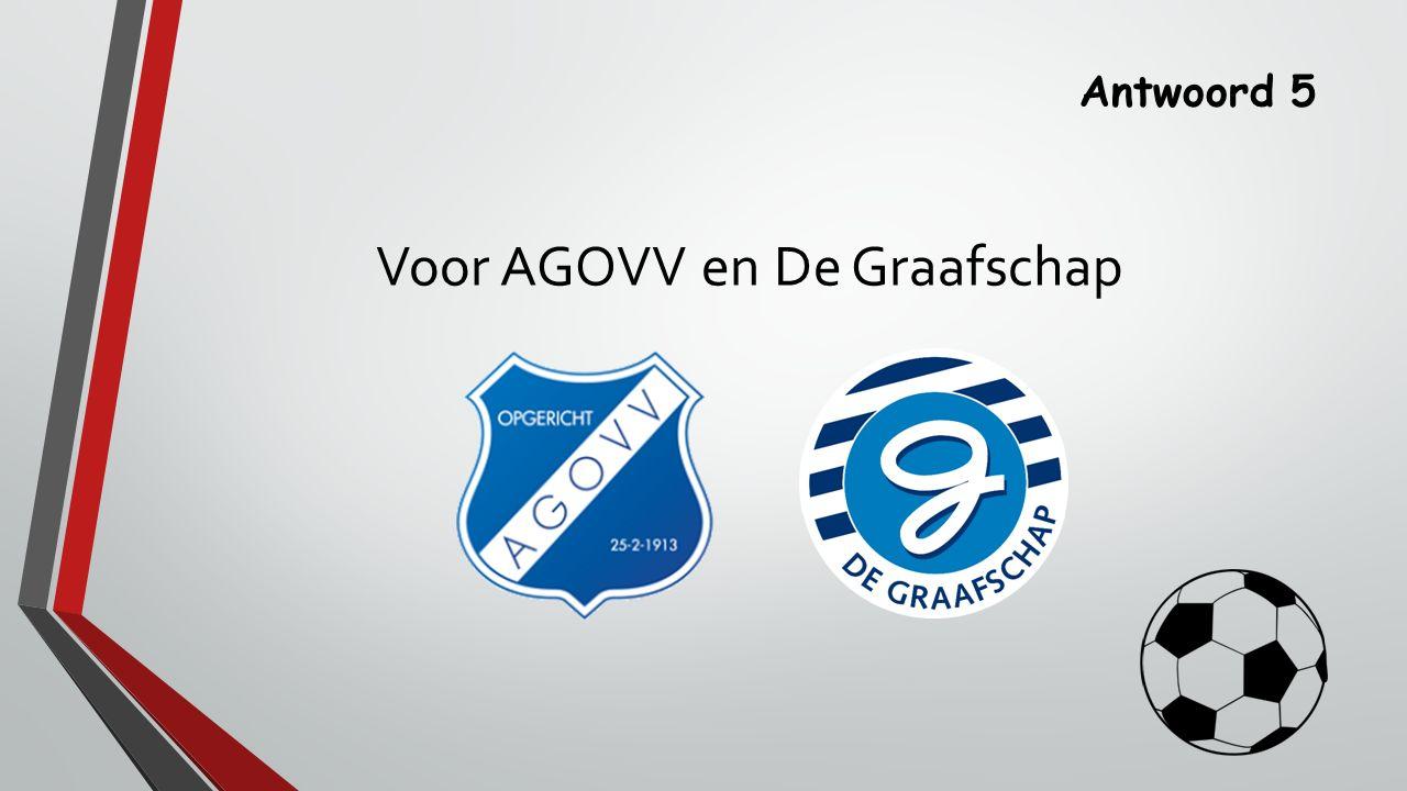 Antwoord 5 Voor AGOVV en De Graafschap