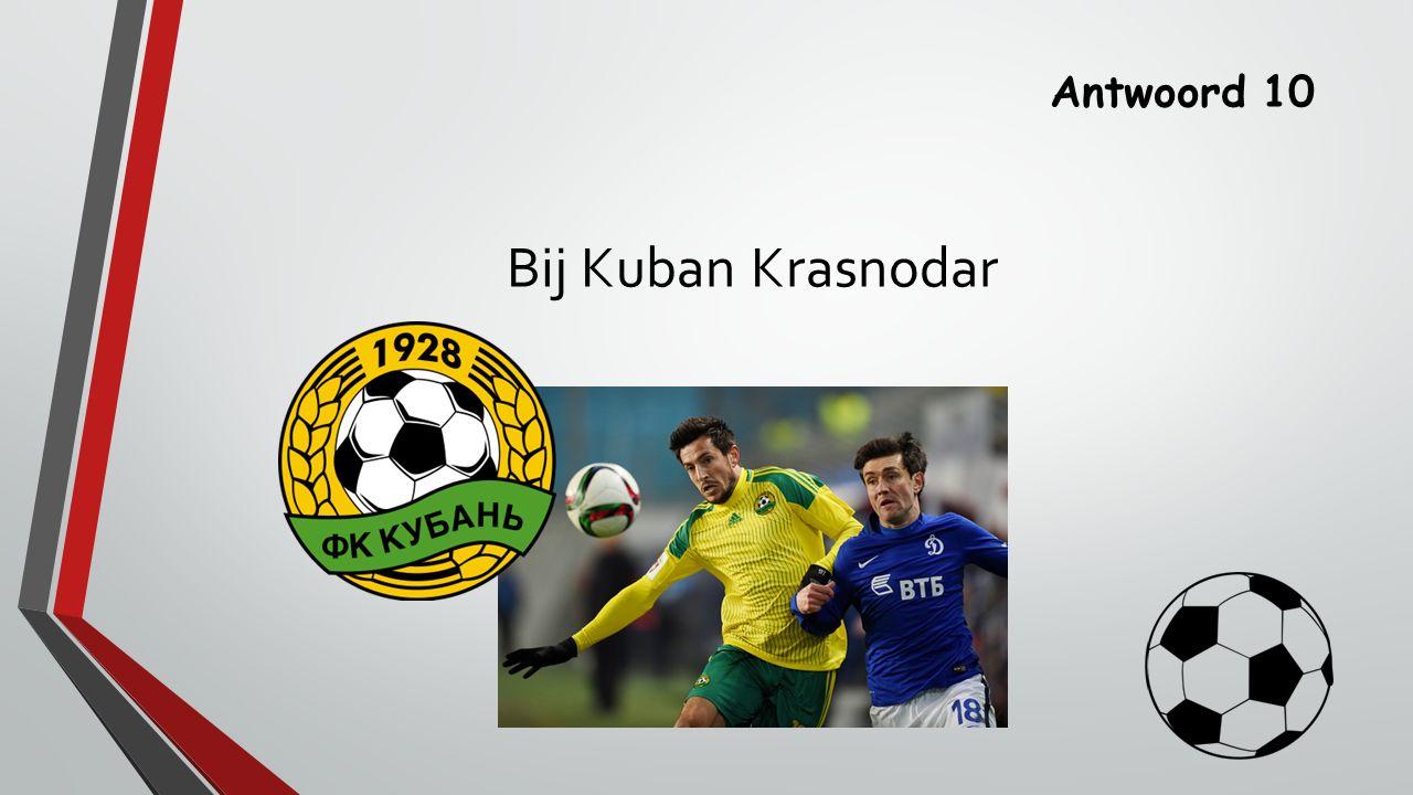 Antwoord 10 Bij Kuban Krasnodar