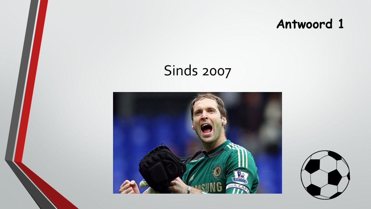 Antwoord 1 Sinds 2007