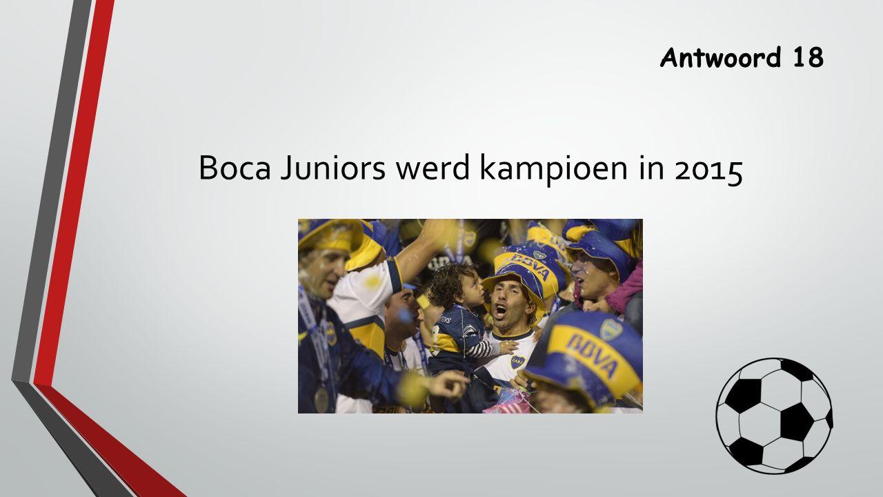 Antwoord 18 Boca Juniors werd kampioen in 2015