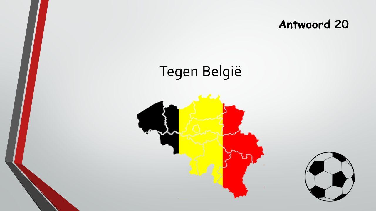 Antwoord 20 Tegen België