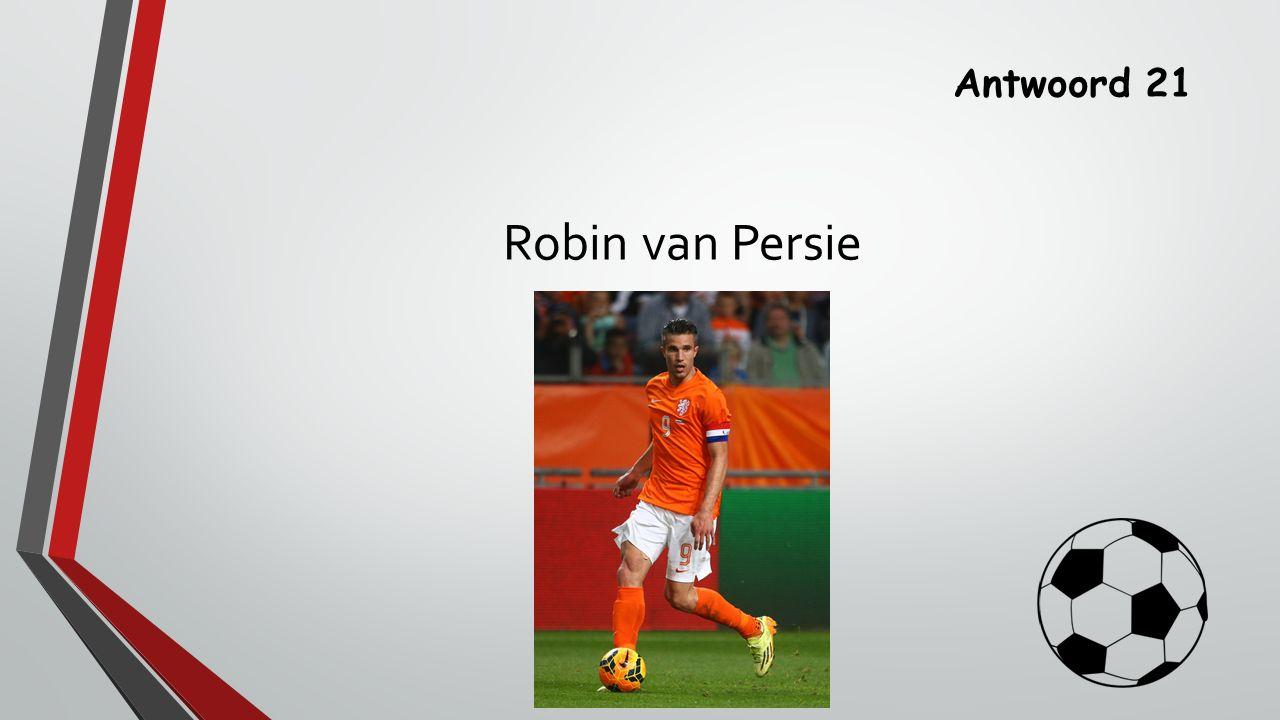 Antwoord 21 Robin van Persie