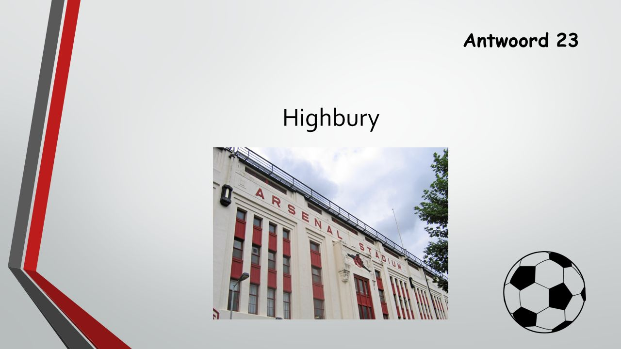 Antwoord 23 Highbury