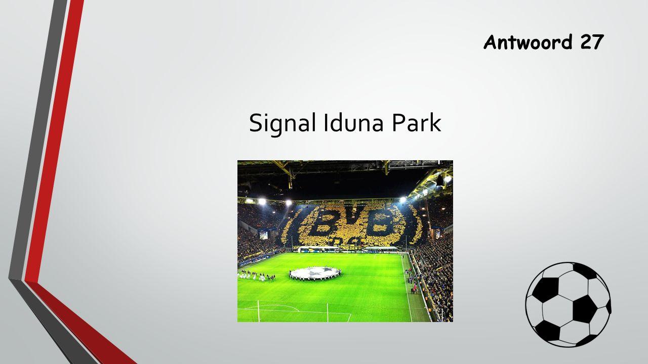 Antwoord 27 Signal Iduna Park