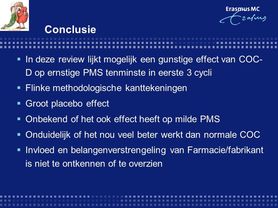 Conclusie  In deze review lijkt mogelijk een gunstige effect van COC- D op ernstige PMS tenminste in eerste 3 cycli  Flinke methodologische kantteke