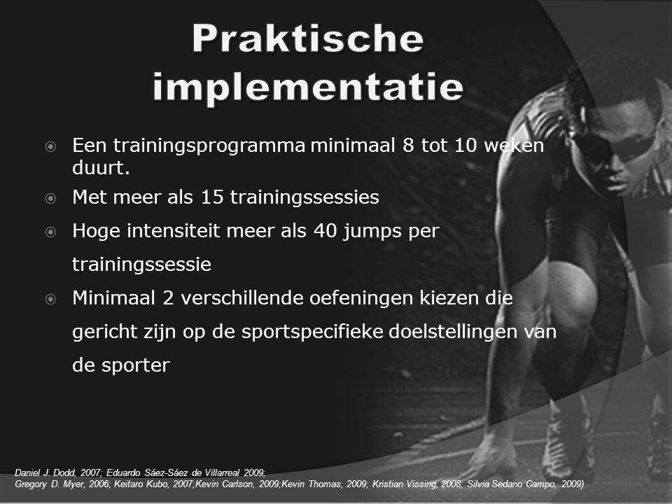  Een trainingsprogramma minimaal 8 tot 10 weken duurt.