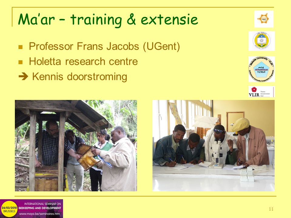 11 Ma'ar – training & extensie Professor Frans Jacobs (UGent) Holetta research centre  Kennis doorstroming