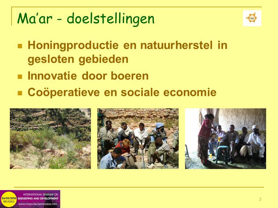 5 Ma'ar - doelstellingen Honingproductie en natuurherstel in gesloten gebieden Innovatie door boeren Coöperatieve en sociale economie