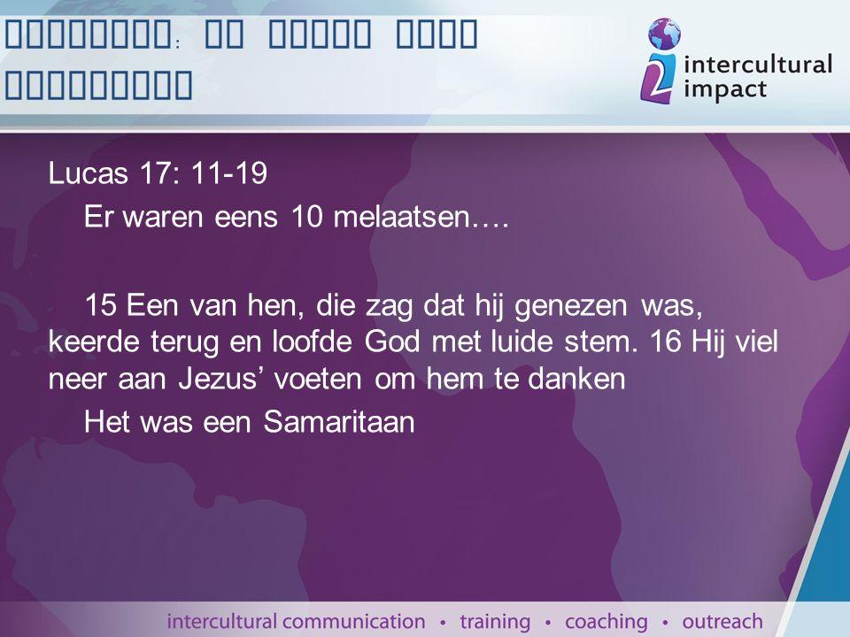 Lucas 17: 11-19 Er waren eens 10 melaatsen….