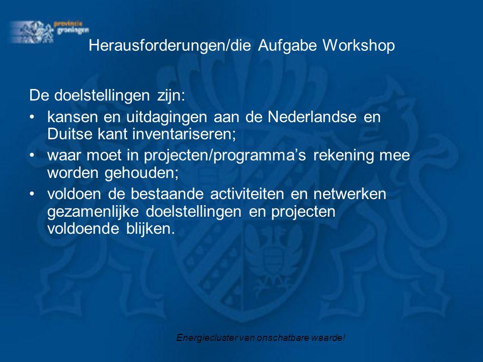Herausforderungen/die Aufgabe Workshop De doelstellingen zijn: kansen en uitdagingen aan de Nederlandse en Duitse kant inventariseren; waar moet in projecten/programma's rekening mee worden gehouden; voldoen de bestaande activiteiten en netwerken gezamenlijke doelstellingen en projecten voldoende blijken.