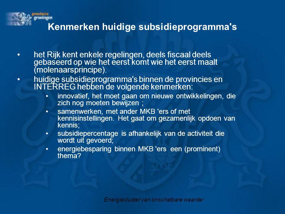 Kenmerken huidige subsidieprogramma s het Rijk kent enkele regelingen, deels fiscaal deels gebaseerd op wie het eerst komt wie het eerst maalt (molenaarsprincipe).