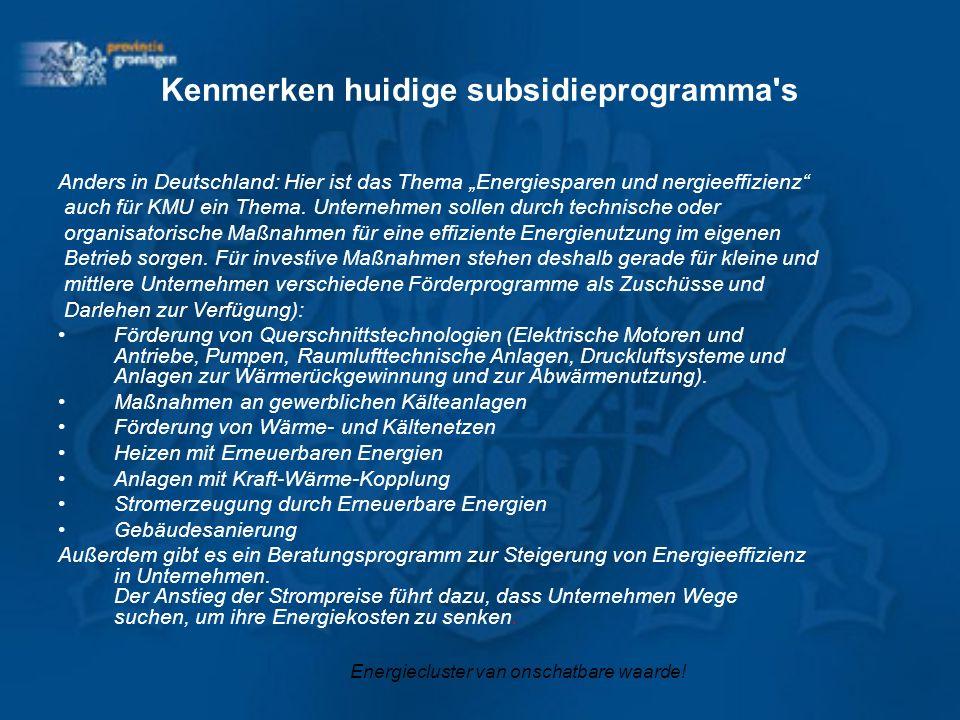 """Kenmerken huidige subsidieprogramma's Anders in Deutschland: Hier ist das Thema """"Energiesparen und nergieeffizienz"""" auch für KMU ein Thema. Unternehme"""