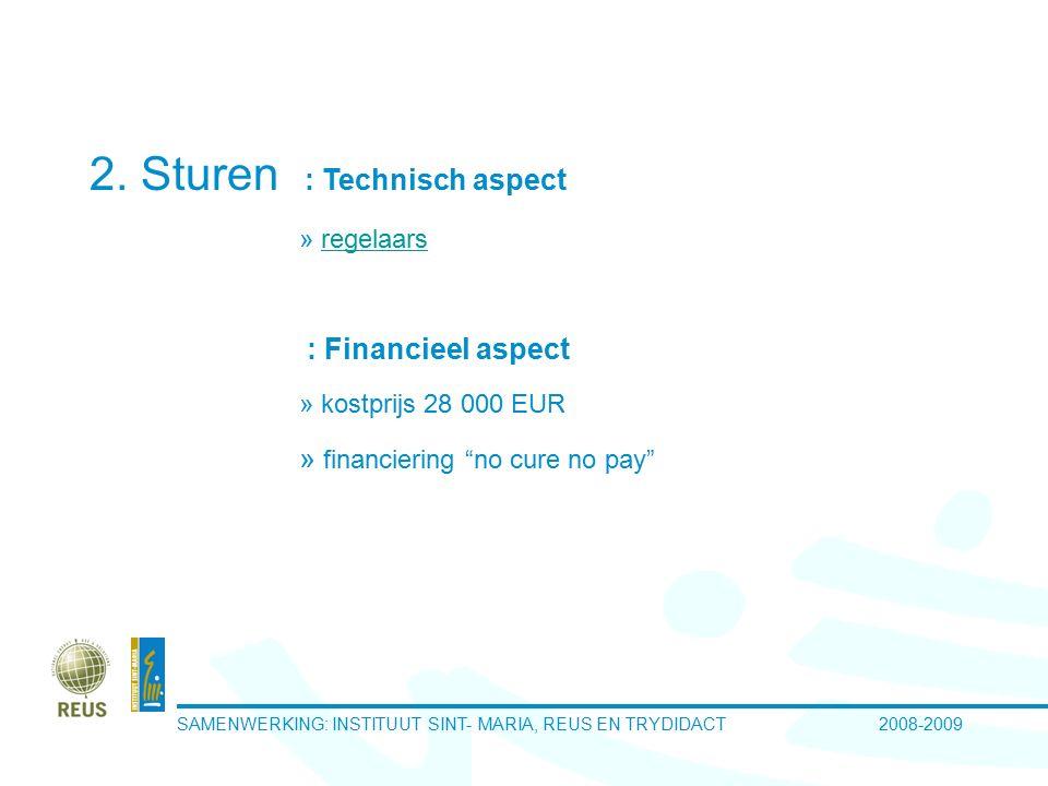 SAMENWERKING: INSTITUUT SINT- MARIA, REUS EN TRYDIDACT 2008-2009 Evaluatie (CHECK) Technisch aspect: http://www.reus.be http://www.reus.be www.reteg.nl/exoweb Financieel aspect: evolutie besparingen
