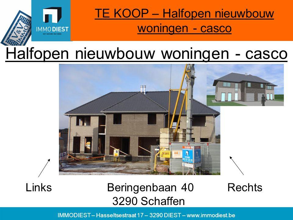 IMMODIEST – Hasseltsestraat 17 – 3290 DIEST – www.immodiest.be Links Beringenbaan 40 Rechts 3290 Schaffen TE KOOP – Halfopen nieuwbouw woningen - casc