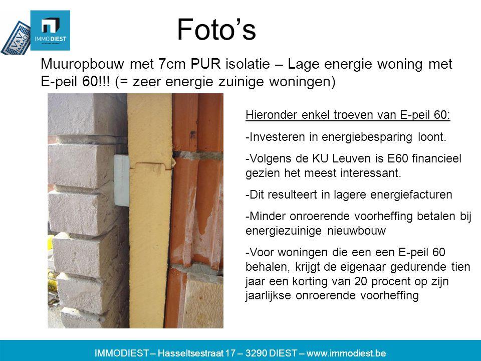 IMMODIEST – Hasseltsestraat 17 – 3290 DIEST – www.immodiest.be Foto's Muuropbouw met 7cm PUR isolatie – Lage energie woning met E-peil 60!!.