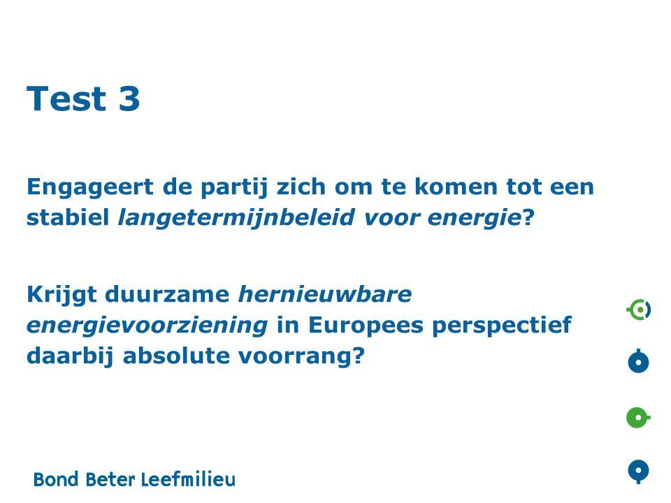 Test 3 Engageert de partij zich om te komen tot een stabiel langetermijnbeleid voor energie.